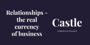 Relationships – the real currency of business